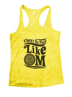 There's No Place Like OM Burnout Tank Top By Funny Threadz - 955
