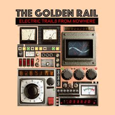 The golden rail - Electric trails from nowhere (LP) - Pretty Olivia, 2017 Last Day Of Summer, Summer Sun, Indie Pop, New Bands, Holy Ghost, Debut Album, Trail, Electric, In This Moment