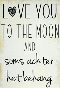 Quote love you to the moon en soms achter het behang … Post Quotes, Words Quotes, Me Quotes, Funny Quotes, The Words, Cool Words, Dutch Quotes, Quotes For Kids, Tutorial