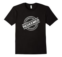 Redeemed by the Grace of God and the Blood of Jesus T-Shirt