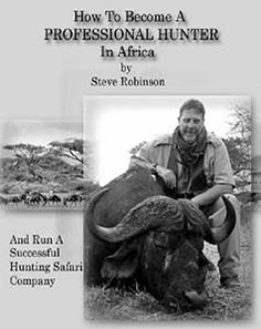 How To Be An Expert Hunter In Africa - https://glimpsebookstore.com/how-to-become-a-professional-hunter-in-africa/