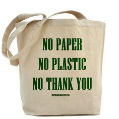 No Paper No Plastic No Thank You Reusable Canvas Tote