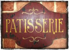 French VINTAGE PATISSERIE Sign French Pastry Shop