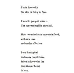 Im in love with the idea of being in love