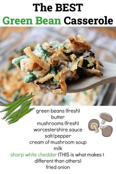 This is simply the BEST green bean casserole I've had. The secret is in the ingredients. Don't worry, I'm not messing around with the staples, of course this recipe includes Campbell's Condensed Cream of Mushroom Soup and French's Fried Onions, but it also has fresh mushrooms, fresh green beans and the secret is the sharp white cheddar! It is a must add ingredient to this creamy vegetable casserole for the holidays. Can't wait for the holidays, it makes a great side dish to pork chops & chicken. The Best Green Beans, Carrots And Green Beans, Delicious Green Beans, Best Green Bean Casserole, Vegetable Casserole, Delicious Dinner Recipes, Vegetable Side Dishes, Veggie Recipes, Thanksgiving Recipes