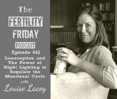 Lunaception - the power of night lighting to regulate the menstrual cycle with Louise Lacey