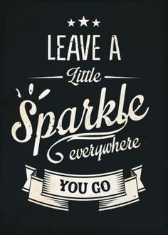 metal canvas | Leave a little sparkle everywhere you go vintage typography