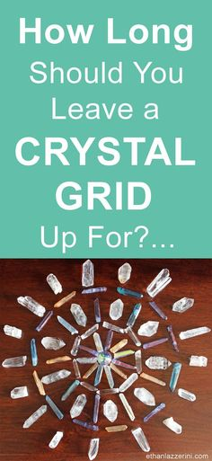 Crystal Grid Guide: How long should you leave a crystal grid up? When do you take a Crystal Grid down?... #crystals