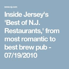 Inside Jersey's 'Best of N.J. Restaurants,' from most romantic to best brew pub - 07/19/2010