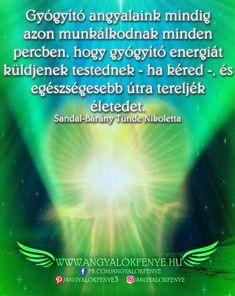Angyali üzenet: Gyógyító angyalaink ~  Angyalok fénye Northern Lights, Angels, Motivation, Nature, Quotes, Travel, Life, Qoutes, Viajes