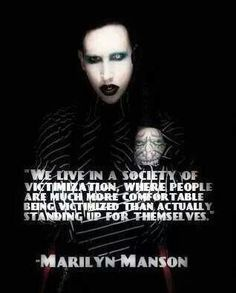 Mr. Manson quote, and sadly it's true. And, we all know its true, and do nothing about it.