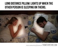Long Distance Pillow.....I sooo freaking want this. but then again.....we sleep at totally different times of the days