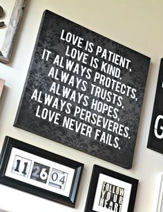 I want one similar to this with 1 Corinthians 13.  i like how she put it in a collage with family pictures of a similar scale.  How to Decorate Your Front Entryway
