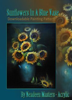 Acrylic - E-Painting Pattern - 'Sunflowers In A Blue Vase' - Floral Still Life Painting by Neadeen Masters