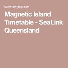 Magnetic Island Timetable - SeaLink Queensland Magnets, Australia, Island, Islands