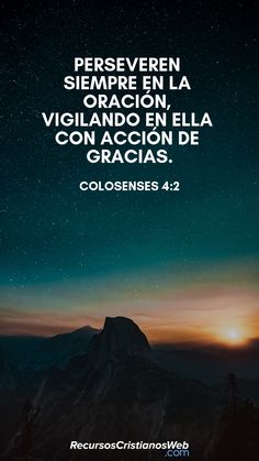 Perseverad en la oración, velando en ella con acción de gracias (Colosenses 4:2). #VersiculosBiblicos #VersiculosdelaBiblia #CitasBiblicas #TextosBiblicos #ImagenesCristianas #FrasesCristianas #PalabradeDios #MensajedeDios #Agradecimiento #AcciondeGracia Biblical Verses, Bible Verses Quotes, Faith Quotes, Wisdom Quotes, Christian Birthday Quotes, Christian Quotes, Christian Devotions, Christian Images, Jesus