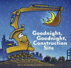 Goodnight, Goodnight Construction Site by Sherri Duskey Rinker, http://www.amazon.com/dp/0811877825/ref=cm_sw_r_pi_dp_ourRrb0V5BBXH