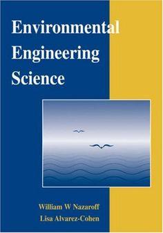 Environmental Engineering Science / William W. Nazaroff, Lisa Alvarez-Cohen  $134.29  http://www.ebooknetworking.net/books_detail-0471144940.html