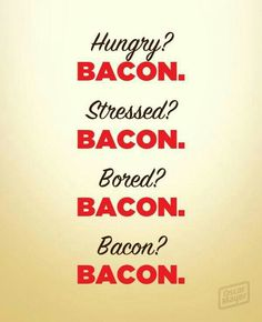 the answer for almost everything Bacon Quotes, Food Quotes, Funny Quotes, Bacon Funny, Bacon Bacon, Oven Bacon, Bacon Soup, Bacon Salad, Bacon Pasta