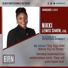 Please join us in our salute to leaders in our community who have climbed to some of the highest ranks in their profession. Our Vanguard leaders have led the way into their profession/industry. Meet Nikki Lewis Simon Esq Industry/Area of Law: Law/Commercial Litigation & Employment at Greenberg Traurig ------------------------- Her Advice for Generation Next: Take care of yourself your relationships and your business. Eat well exercise get sufficient rest etc. to help make the marathon…