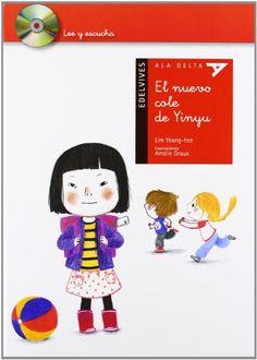 El nuevo cole de Yinyu / Lim Yeong-hee ; ilustraciones, Amélie Graux ; traducción, Diego de los Santos. Edelvives, 2015