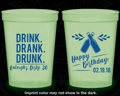 30th Birthday Glow in the Dark Cups, Drink Drank Drunk, Happy Birthday, Glow Birthday Party (20289)