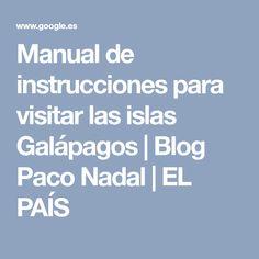 Manual de instrucciones para visitar las islas Galápagos | Blog Paco Nadal | EL PAÍS