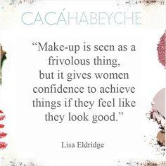"""""""Maquiagem é vista como uma coisa frívola, mas dá às mulheres confiança para conseguir as coisas se elas sentem que estão bem. """" https://instagram.com/p/5610IACMBs/?taken-by=cacahabeyche"""