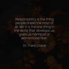 50 Responsibility quotes that'll make you a better person. Here are the best responsibility quotes and sayings from the great authors that w. Responsibility Quotes, Words Quotes, Sayings, Motivational Quotes, Inspirational Quotes, Be A Better Person, How I Feel, Catholic, No Response