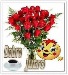 60 Best Dobro Jutro Images In 2020 Dobro Coffee Love Coffee Time