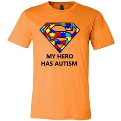 My Hero Has Autism -Autism Awareness Canvas Mens Shirt - Free Shipping  Please help us as we raise awareness and give back to those with family members affected by autism, including our staff and friends.   I truly appreciate your support. Please always remember... April is Autism Awareness Month, but Everyday is Autism Awareness Day!  View Sizing Chart