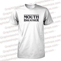 mouth breather tshirt