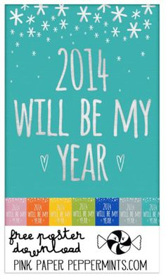 Free printable poster in 7 colors for 2014 via @Melissa Squires at PinkPaperPeppermints.com