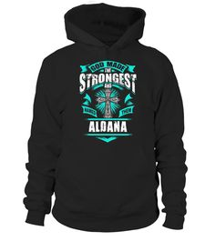 # GOD MADE THE STRONGEST AND NAMED THEM ALDANA .  HOW TO ORDER:1. Select the style and color you want: 2. Click Reserve it now3. Select size and quantity4. Enter shipping and billing information5. Done! Simple as that!TIPS: Buy 2 or more to save shipping cost!This is printable if you purchase only one piece. so dont worry, you will get yours.Guaranteed safe and secure checkout via:Paypal | VISA | MASTERCARD
