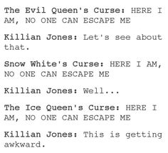 Killian just has to escape all curses...