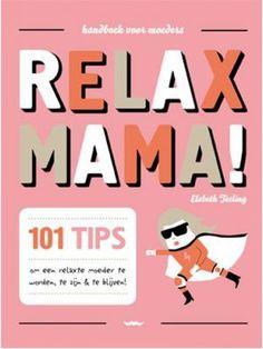 Relax Mama! Dit boek is té leuk...