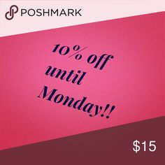 Discounts 10% off my whole closet! Other