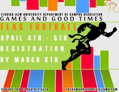 The Department of Campus Recreations Presents ... GAMES AND GOOD TIMES: FLAG FOOTBALL on April 4-5. Be sure to register by March 8.