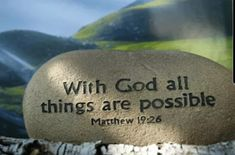 With God all things are possible. Blessings to you all Strength Bible Quotes, Inspirational Quotes About Strength, Quotes About God, Motivational Quotes, Inspirational Thoughts, Positive Quotes, Daily Word, Dios, Frases