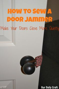 Sew a super simple door jammer to help your kid's door close more quietly.