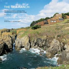 Revised edition by Donlyn Lyndon -- essential history of this innovative modern enclave on the Northern California coast