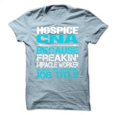 Hospice CNA - hoodie outfit #shirt design #kids hoodies
