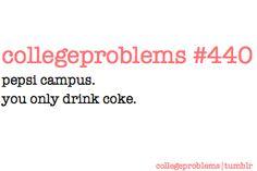 College Problems #440: stupid pepsi.