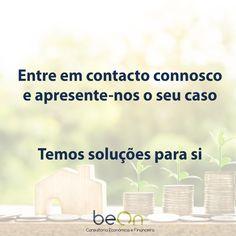 Fale connosco e saiba como o podemos ajudar no seu negócio. #beon #consultoria #economia #financas #apoio #empresas #negocios