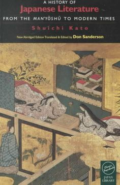 A history of Japanese literature : from the Man'yōshū to modern times / Shuichi Kato ; translated & edited by Don Sanderson