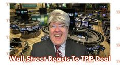 Wall Street Reacts To TPP Agreement - TMFS Sketch