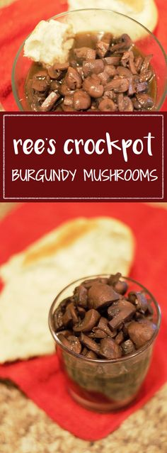 Ree's Crockpot Burgundy Mushrooms slow-simmered in wine, butter, and garlic are…