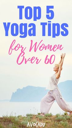 Yoga tips for women over 60 can help you feel at ease about starting a new yoga practice to lose weight or improve your health | More yoga for beginners at Avocadu.com | #yogaforbeginners #yogatips