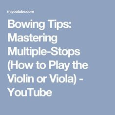 Bowing Tips: Mastering Multiple-Stops (How to Play the Violin or Viola) - YouTube