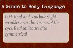A Guide to Body Language — Smiles are funny things. Only few have the...